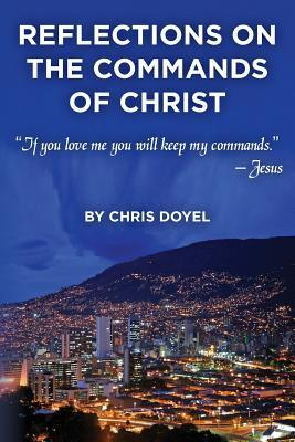 Reflections on the Commands of Christ