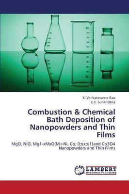 Combustion & Chemical Bath Deposition of Nanopowders and Thin Films