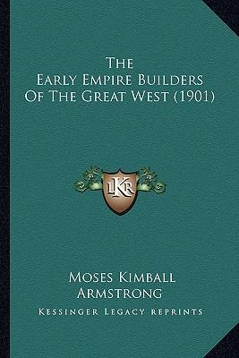 The Early Empire Builders of the Great West (1901)