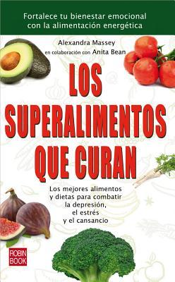 Los superalimentos que curan / Superfoods that Heal