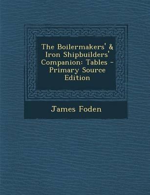 The Boilermakers' & Iron Shipbuilders' Companion