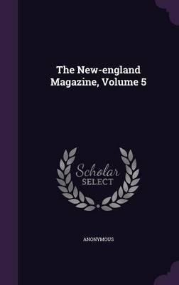 The New-England Magazine, Volume 5