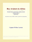 Boy Aviators in Africa (Webster's Chinese Simplified Thesaurus Edition)