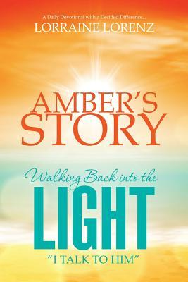 Amber's Story - Walking Back Into the Light