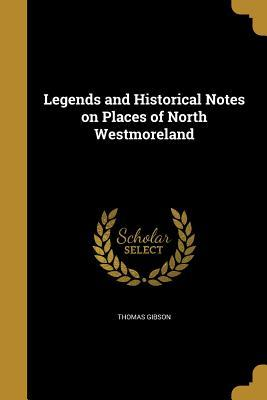 LEGENDS & HISTORICAL NOTES ON