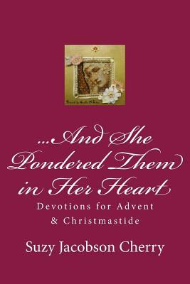 And She Pondered Them in Her Heart