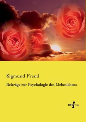 Beiträge zur Psychologie des Liebeslebens