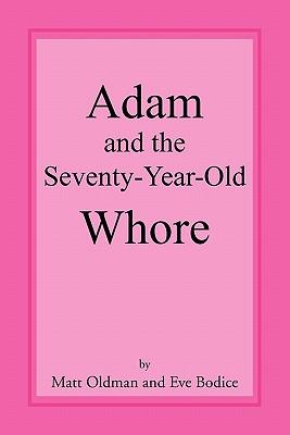 Adam and the Seventy-Year-Old Whore