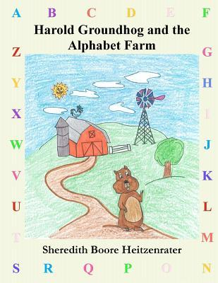 Harold Groundhog and the Alphabet Farm