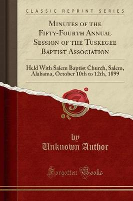 Minutes of the Fifty-Fourth Annual Session of the Tuskegee Baptist Association