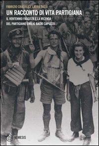 Un racconto di vita partigiana. Il ventennio fascista e la vicenda del partigiano Emilio Bacio Capuzzo