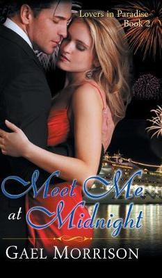 Meet Me at Midnight (Lovers in Paradise Series, Book 2)