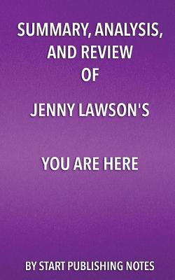 Summary, Analysis, and Review of Jenny Lawson's You Are Here