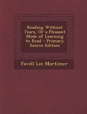 Reading Without Tears, or a Pleasant Mode of Learning to Read