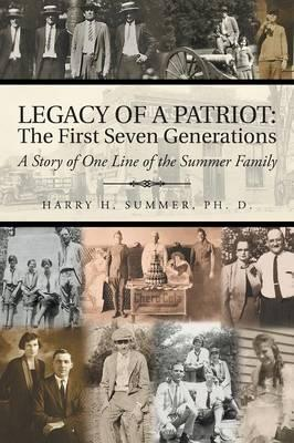 Legacy of a Patriot - The First Seven Generations