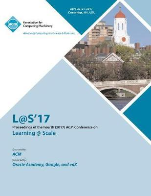 L@S 2017 Fourth (2017) ACM Conference on Learning @ Scale