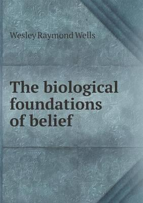 The Biological Foundations of Belief