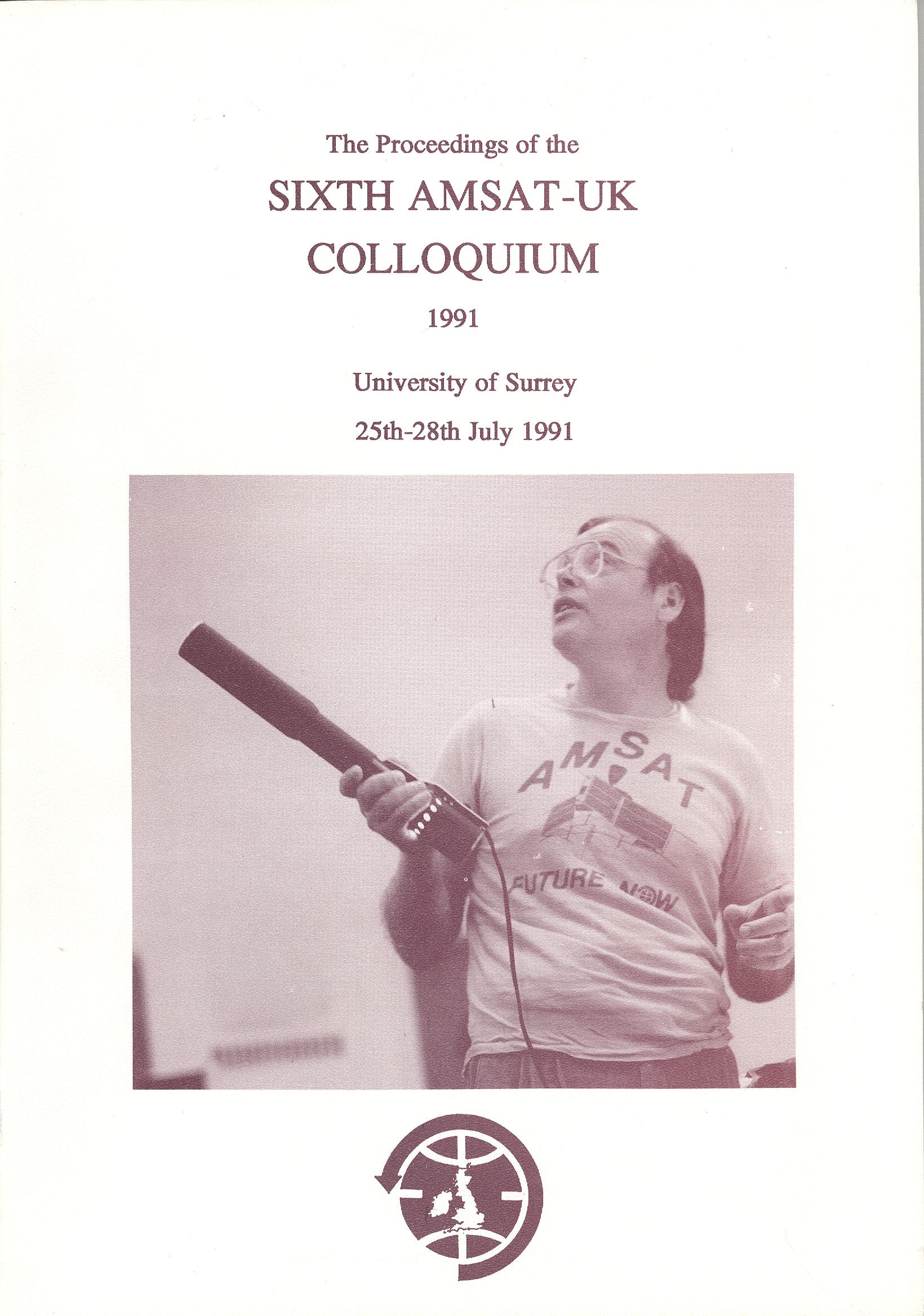 The Proceedings of the Sixth AMSAT-UK Colloquium 1991