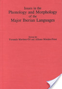 Issues in the Phonology and Morphology of the Major Iberian Languages