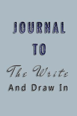 Journal to Write and Draw in