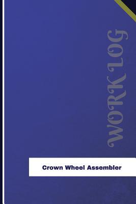 Crown Wheel Assembler Work Log