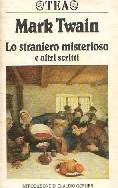Lo straniero misterioso e altri scritti