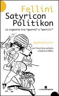 Fellini Satyricon Politikon