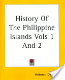 History of the Philippine Islands Vols 1 and 2