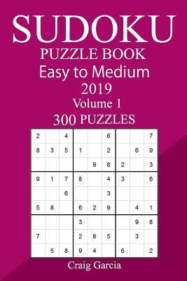 300 Easy to Medium Sudoku Puzzle Book 2019