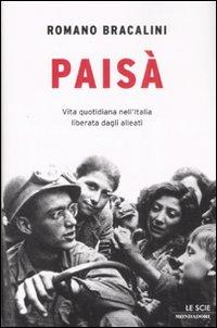 Paisà. Vita quotidiana nell'Italia liberata dagli alleati