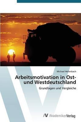 Arbeitsmotivation in Ost- und Westdeutschland