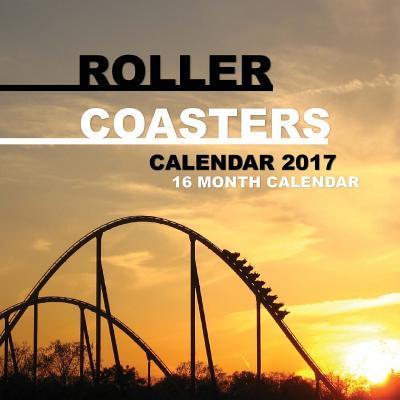 Roller Coasters 2017 Calendar