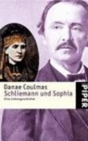 Schliemann und Sophia. Eine Liebesgeschichte.