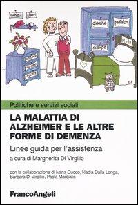 La malattia di Alzheimer e le altre forme di demenza