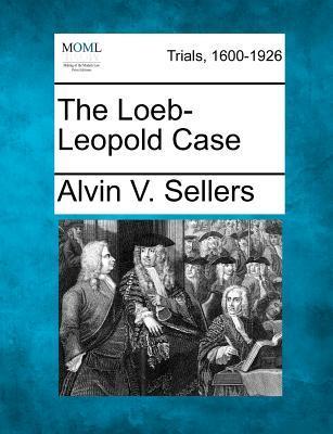The Loeb-Leopold Case