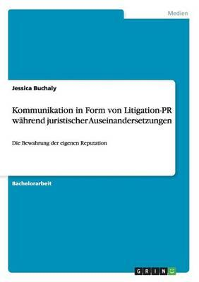 Kommunikation in Form von Litigation-PR während juristischer Auseinandersetzungen
