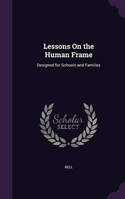 Lessons on the Human Frame