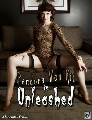 Pandora Von Kit is Unleashed