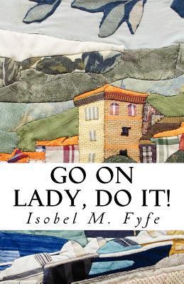 Go on Lady, Do It!