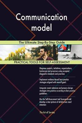 Communication model The Ultimate Step-By-Step Guide