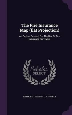 The Fire Insurance Map (Flat Projection)