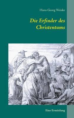 Die Erfinder des Christentums