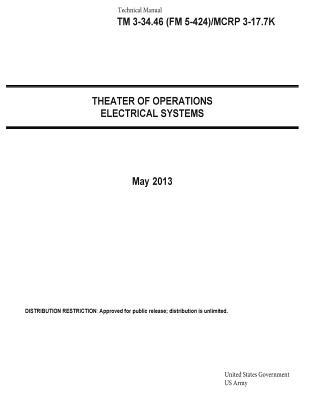 Technical Manual Tm 3-34.46, Fm 5-424/Mcrp 3-17.7k Theater of Operations Electrical Systems May 2013