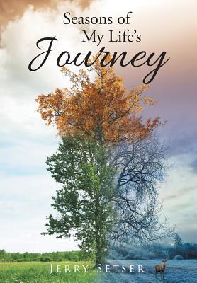 Seasons of My Life's Journey