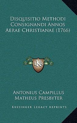 Disquisitio Methodi Consignandi Annos Aerae Christianae (1766)