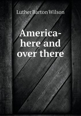 America-Here and Over There
