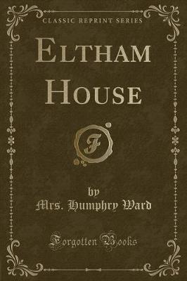Eltham House (Classic Reprint)