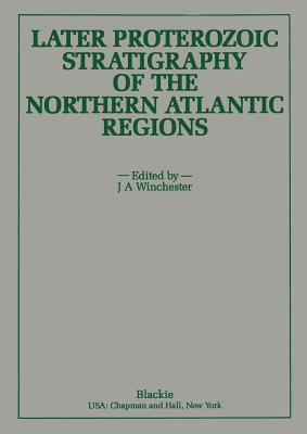Later Proterozoic Stratigraphy of the Northern Atlantic Regions