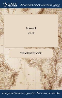 Maxwell; VOL. III