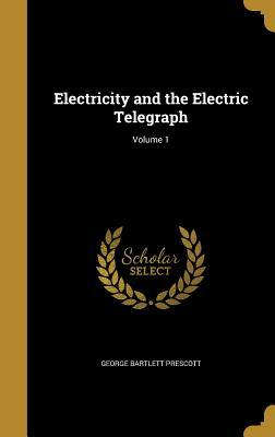 ELECTRICITY & THE ELECTRIC TEL